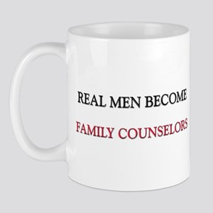 Real Men Become Family Counselors Mug