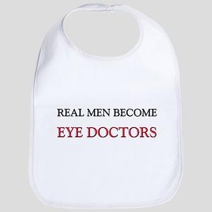 Real Men Become Eye Doctors Bib