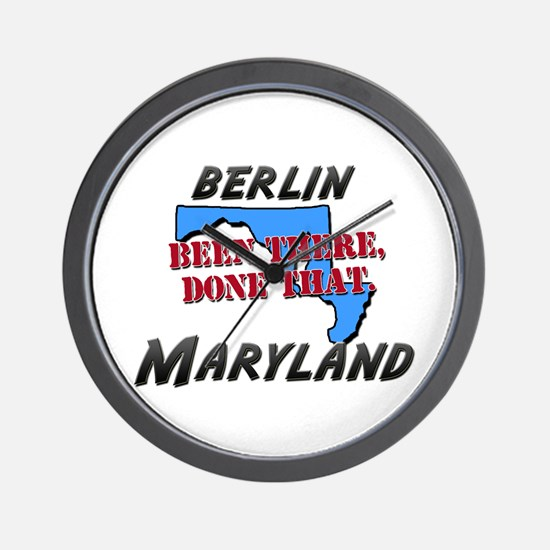 berlin maryland - been there, done that Wall Clock
