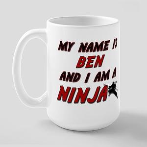my name is ben and i am a ninja Large Mug