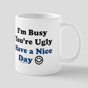 Have a Nice Day Sarcastic Mug