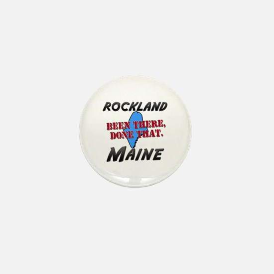 rockland maine - been there, done that Mini Button