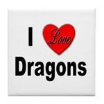 I Love Dragons Tile Coaster