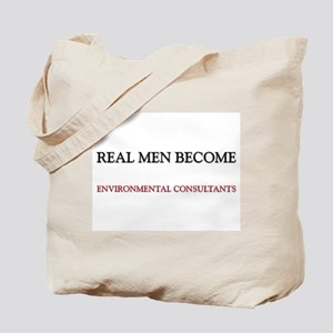 Real Men Become Environmental Consultants Tote Bag