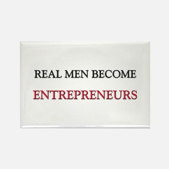 Real Men Become Entrepreneurs Rectangle Magnet