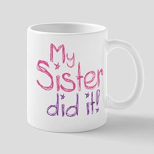 My Sister Did It! Mug