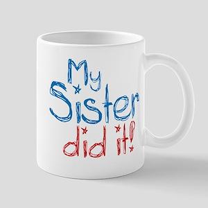 My Sister Did It! (2) Mug