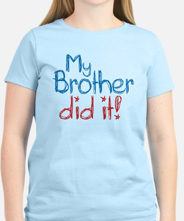 My Brother Did It! (2) Women's Light T-Shirt