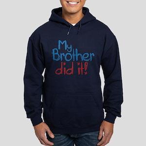 My Brother Did It! (2) Hoodie (dark)