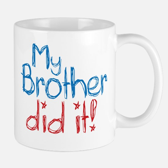 My Brother Did It! (2) Mug