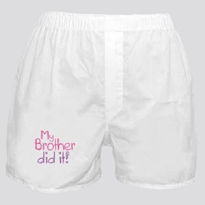 My Brother Did It! Boxer Shorts