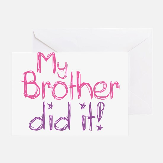 My Brother Did It! Greeting Card