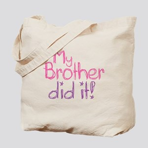 My Brother Did It! Tote Bag