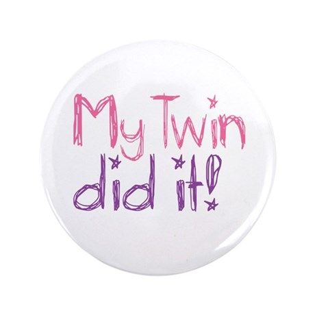 """My Twin Did It! 3.5"""" Button (100 pack)"""