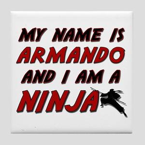 my name is armando and i am a ninja Tile Coaster