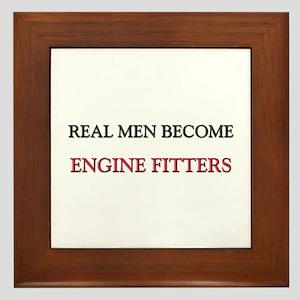 Real Men Become Engine Fitters Framed Tile