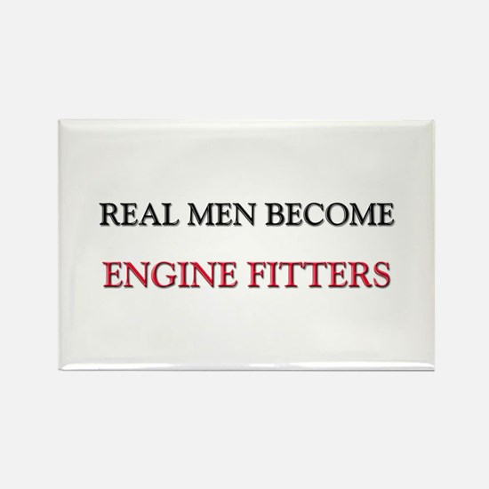 Real Men Become Engine Fitters Rectangle Magnet