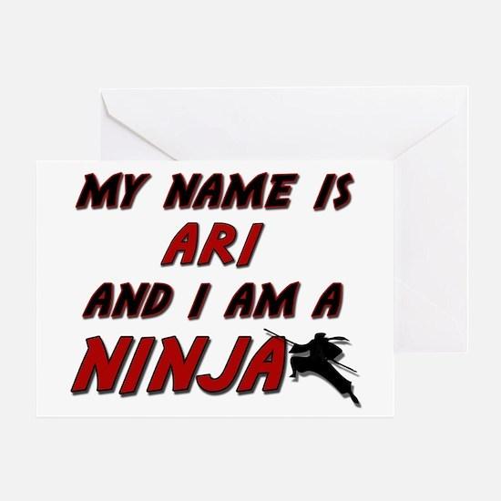 my name is ari and i am a ninja Greeting Card