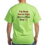 Have a Nice Day Sarcastic Green T-Shirt