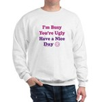 Have a Nice Day Sarcastic Sweatshirt