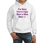 Have a Nice Day Sarcastic Hooded Sweatshirt