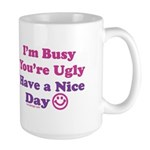 Have a Nice Day Sarcastic Large Mug
