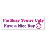 Have a Nice Day Sarcastic Bumper Sticker (50 pk)