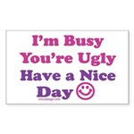 Have a Nice Day Sarcastic Rectangle Sticker 50 pk