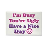 Have a Nice Day Sarcastic Rectangle Magnet (100 pa