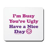 Have a Nice Day Sarcastic Mousepad