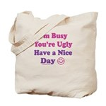 Have a Nice Day Sarcastic Tote Bag [Both Sides]