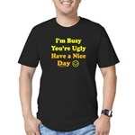 Have a Nice Day Sarcastic Men's Fitted T-Shirt (da