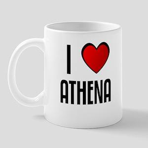 I LOVE ATHENA Mug