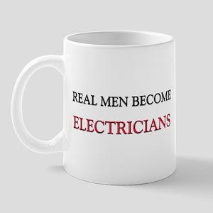 Real Men Become Electricians Mug