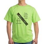 If You Wouldn't Do It to a Child Green T-Shirt