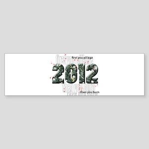 2012 T Shirts Bumper Sticker