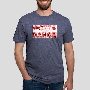 gotta dance Mens Tri-blend T-Shirt