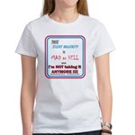 I'm MAD as HELL Women's T-Shirt