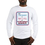 I'm MAD as HELL Long Sleeve T-Shirt