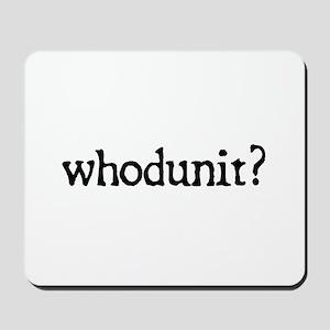 whodunit Mousepad