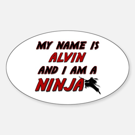 my name is alvin and i am a ninja Oval Decal