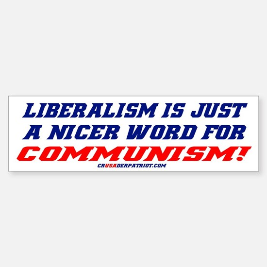 LIBERALISM IS COMMUNISM! Bumper Bumper Bumper Sticker