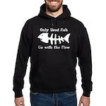 Only Dead Fish Hoodie (dark)