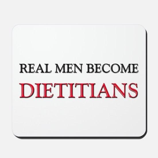 Real Men Become Dietitians Mousepad