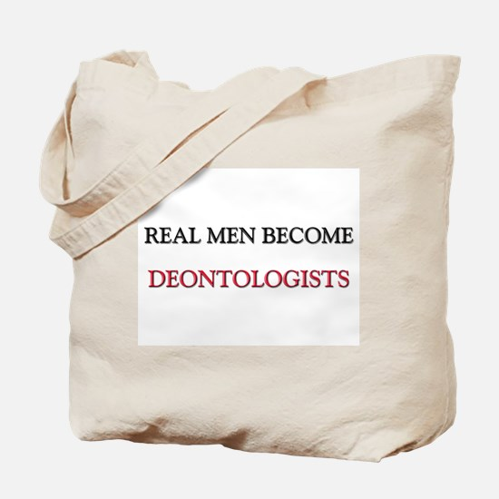 Real Men Become Deontologists Tote Bag