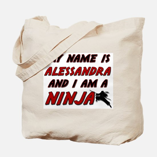 my name is alessandra and i am a ninja Tote Bag