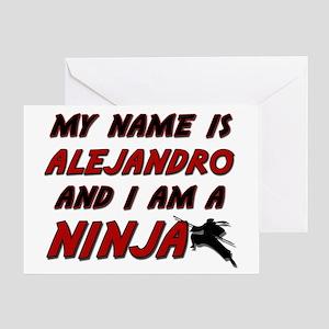 my name is alejandro and i am a ninja Greeting Car