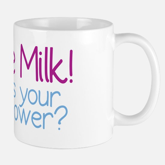 I Make Milk (Breastfeeding) Mug