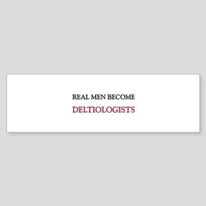 Real Men Become Deltiologists Bumper Sticker