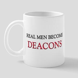 Real Men Become Deacons Mug